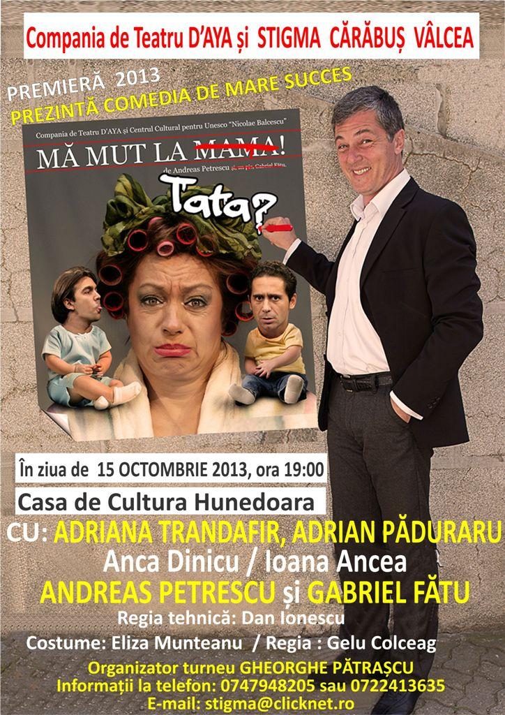 """Spectacolul """"MĂ MUT LA…TATA?"""" va fi jucat pe scena Casei de Cultură din Hunedoara în data de 15 octombrie"""