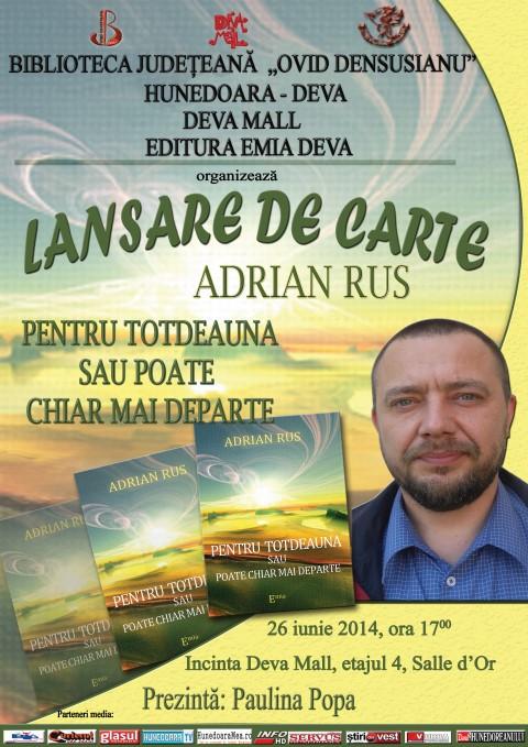 """Lansarea volumului de debut, """"Pentru totdeauna sau poate chiar mai departe"""", al poetului Adrian Rus"""