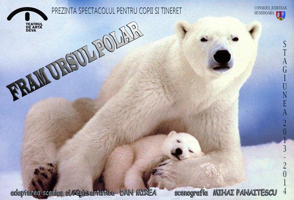 """""""Fram ursul polar"""", la Casa de Cultura Hunedoara (12 noiembrie, ora 10)"""