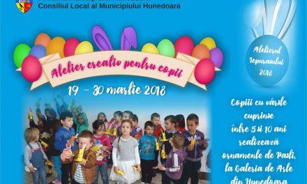 """Primăria Municipiului Hunedoara organizează """"Atelierul Iepurașului – Ediția 2018"""" – Atelier de creație pentru copii"""