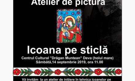 """Atelier de pictură """"Icoana pe sticlă"""", la Deva – sâmbătă, 14 septembrie"""